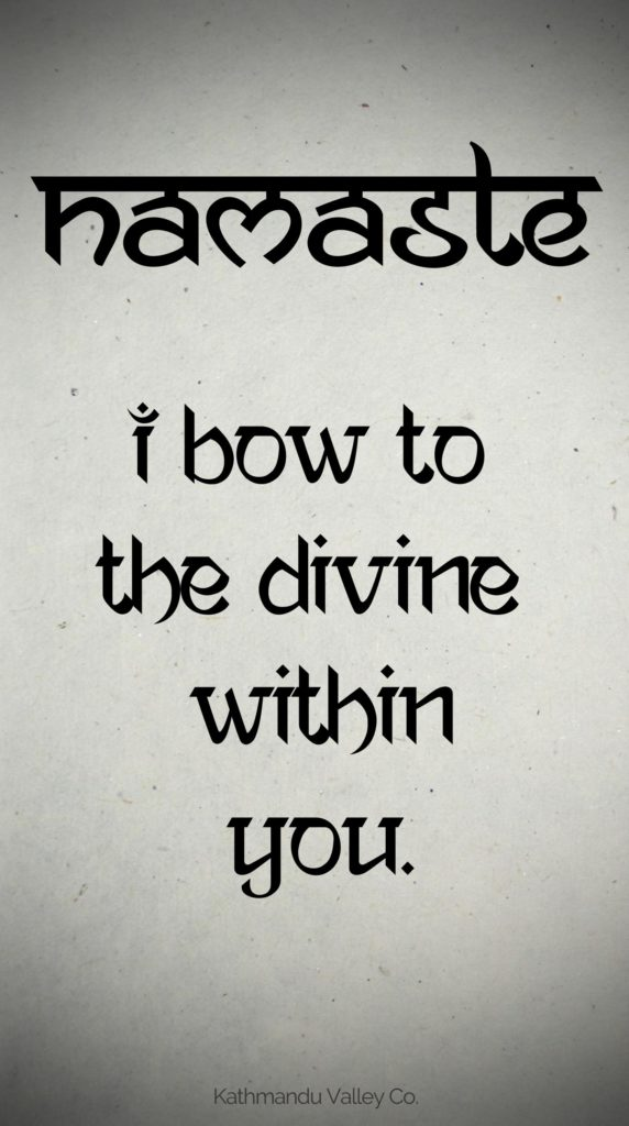 Namaste - I bow to the divine within you - Kathmandu Valley Co.